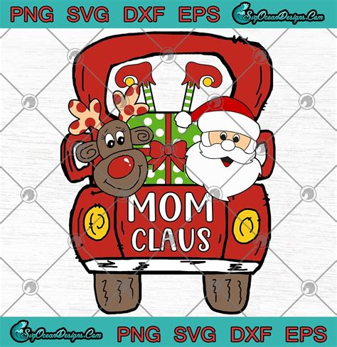 Mom Claus Christmas SVG PNG EPS DXF   Christmas Family Svg ...