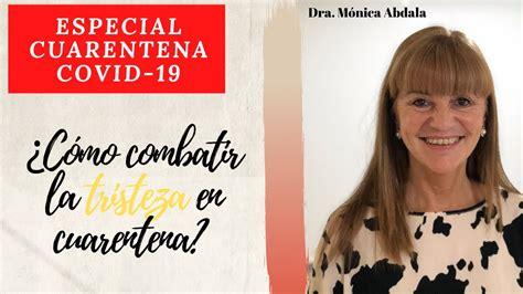 Monica Abdala   Cómo combatir la tristeza durante la ...