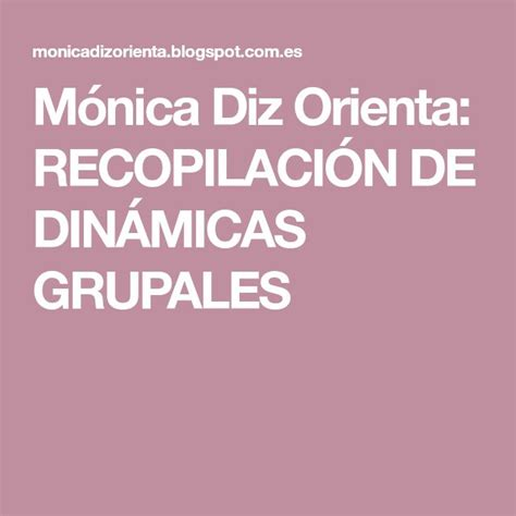 Mónica Diz Orienta: RECOPILACIÓN DE DINÁMICAS GRUPALES ...