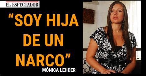 """Mónica Lehder: """"Soy hija de un narcotraficante"""": Mónica ..."""