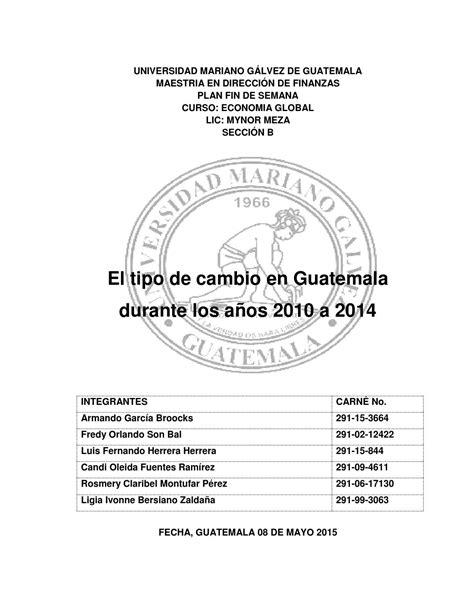Monografía, tipo de cambio en guatemala del 2010 al 2014 ...
