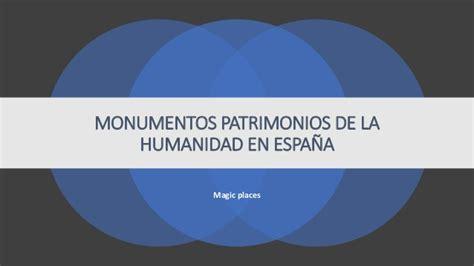 Monumentos patrimonio de la humanidad en España