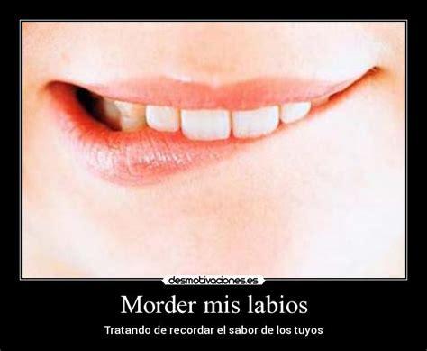 Morder mis labios | Desmotivaciones