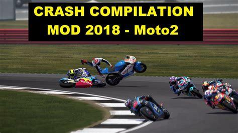 MotoGP 2018 Mod   Crash Compilation   PC GAMEPLAY   Moto2 ...