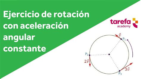 Movimiento Circular con aceleración constante ejercicio ...
