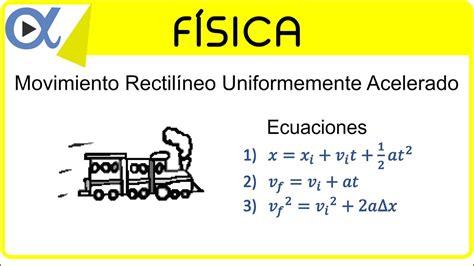 Movimiento rectilíneo uniformemente acelerado ejemplo 1 de ...