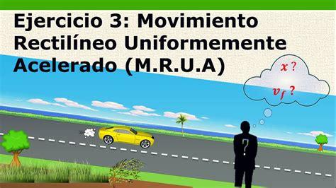 Movimiento rectilíneo uniformemente acelerado   ejercicio ...
