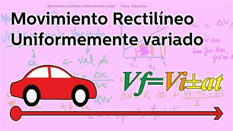 Movimiento rectilíneo uniformemente variado   Física ...