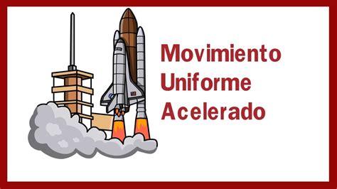 Movimiento Uniforme Acelerado Ejercicios  MUA   Cómo ...