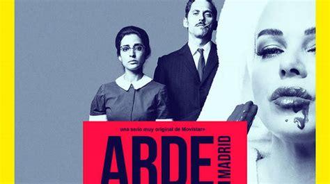 Movistar + saca pecho por  Arde Madrid  y la renueva por ...