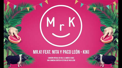 Mr.K! Feat. Nita & Paco León   KIKI  Extended Version ...