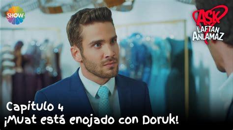 ¡Muat está enojado con Doruk!   Amor Sin Palabras Capitulo ...