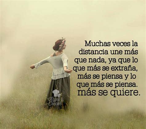 Mucha veces la distancia une más que nada …. | Frases ...