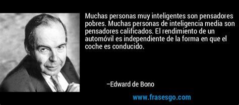 Muchas personas muy inteligentes son pensadores pobres ...