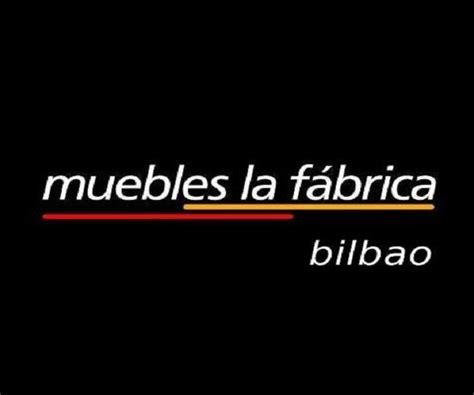 Muebles La Fábrica Bilbao   Bilbao