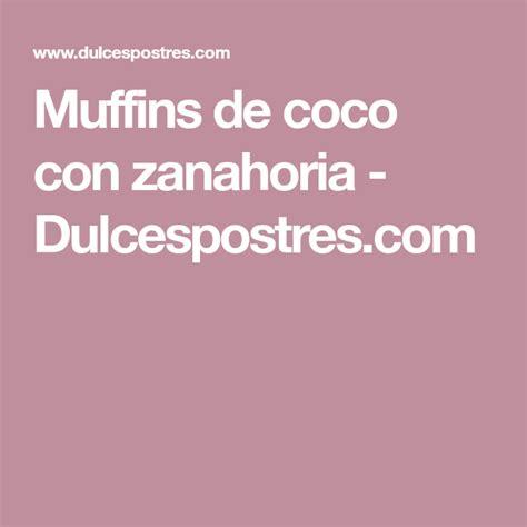 Muffins de coco con zanahoria | Receta | Muffins de, Coco ...