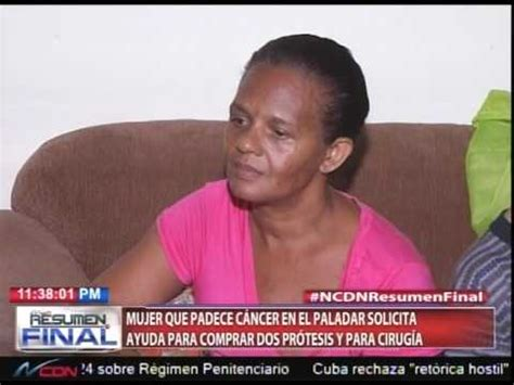 Mujer que padece cáncer en el paladar solicita ayuda para ...