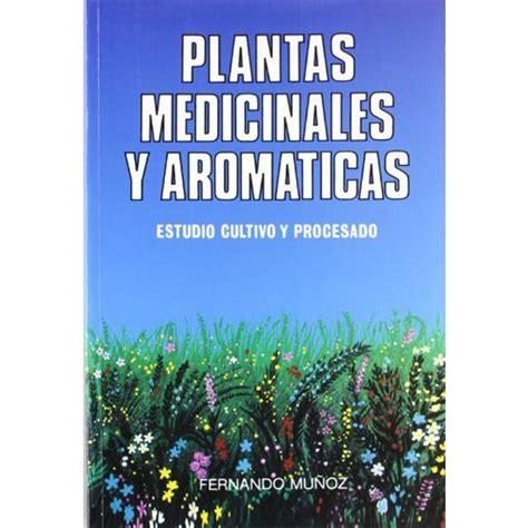 MUNDI PRENSA LIBROS   Plantas medicinales y aromáticas en ...