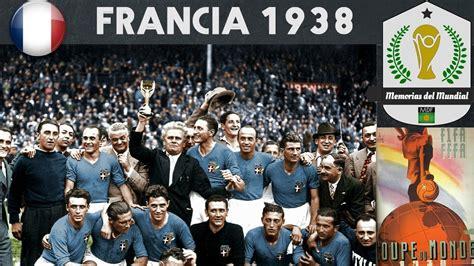 MUNDIAL FRANCIA 1938  | Historia de los Mundiales   YouTube