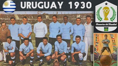 MUNDIAL URUGUAY 1930  | La Historia de los Mundiales ...