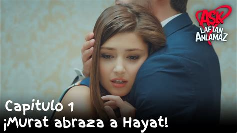 ¡Murat abraza a Hayat! | Amor Sin Palabras Capitulo 1 ...