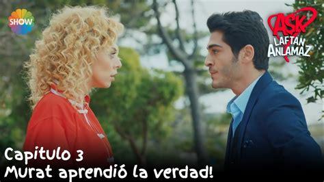 Murat aprendió la verdad!   Amor Sin Palabras Capitulo 3 ...