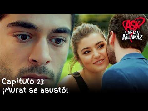 ¡Murat se asustó!   Amor Sin Palabras Capitulo 23   YouTube
