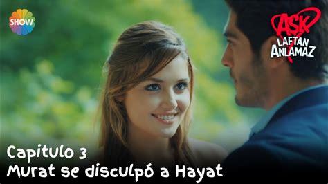 Murat se disculpó a Hayat | Amor Sin Palabras Capitulo 3 ...