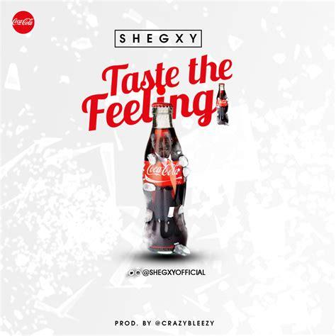 """MUSIC: Coca Cola – """"Taste The Feeling"""" ft. Shegxy ..."""