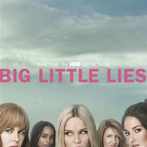 Music From HBO Limited Series BIG LITTLE LIES Coming to CD ...