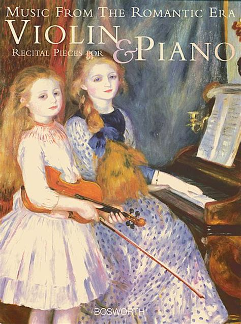 Music From The Romantic Era: Recital Pieces For Violin And ...