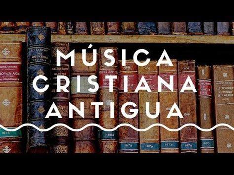 Música Cristiana Antigua   YouTube   Musica cristiana ...