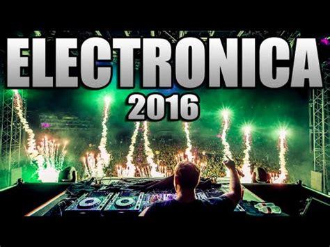 MUSICA ELECTRONICA 2016, Lo Mas Nuevo   Electronic Music ...