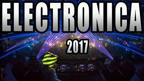 MUSICA ELECTRONICA 2017 , Lo Mas Nuevo   Con Nombres  Dj ...