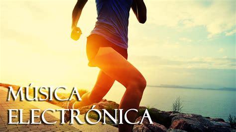 Música Electrónica para Correr Motivadora | Música para ...