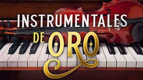 Musica Instrumental de Oro Para Escuchar Grandes Hits ...