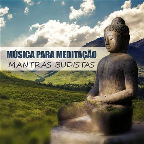Música para Meditação: Mantras Budistas, Musicoterapia ...