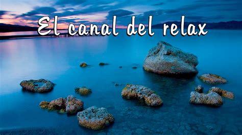 MUSICA RELAJANTE PARA MEDITACION, RELAX MUSIC FOR ...