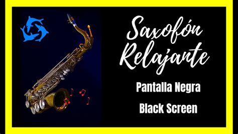 Música RELAJANTE SAXOFÓN para dormir | Pantalla Negra ...