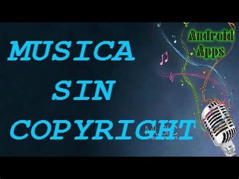 MÚSICA SIN COPYRIGHT//DESCARGAR//ANDROID APPS   YouTube
