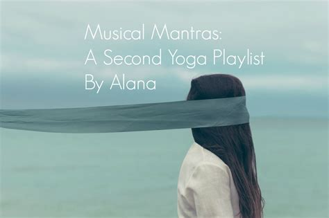 Musical Mantras: A Second Yoga Playlist by Alana | mang Oh ...