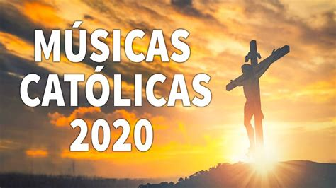 Músicas Católicas 2020 | Lindas Músicas Religiosas ...