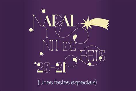 Nadal 2020 i Reis 2021, unes festes molt especials que no ...