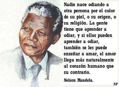 Nadie nace odiando a otra persona por el color de su piel ...