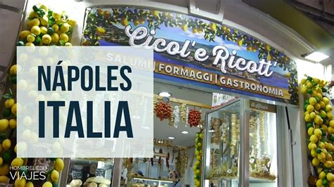 NAPOLES Italia, turismo en un día | CRUCERO MEDITERRANEO ...
