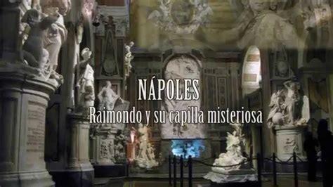 NÁPOLES: Raimondo Di Sangro y la Capilla Sansevero   YouTube