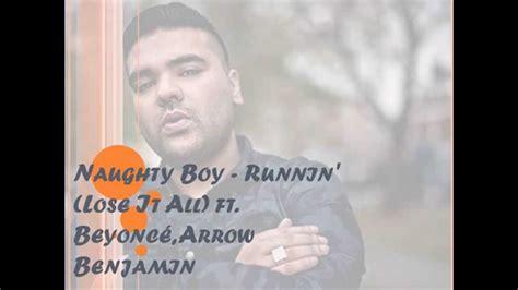 Naughty Boy   Runnin   Lose It All  Beyoncé Arrow Benjamin ...