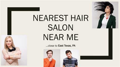 Nearest Hair Salon Near Me by East Texas PA    nearby ...