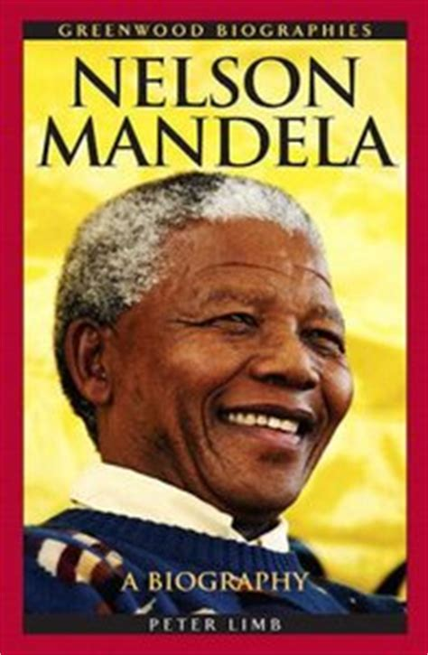 Nelson Mandela: A Biography  by Peter Limb    Africa Book Club