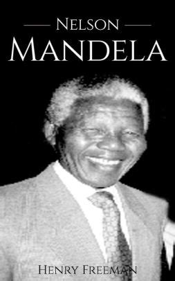 Nelson Mandela: A Life From Beginning to End by Hourly ...